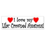 I Love my Lilac Crowned Amazons Bumper Bumper Sticker