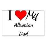 I Love My Albanian Dad Rectangle Decal