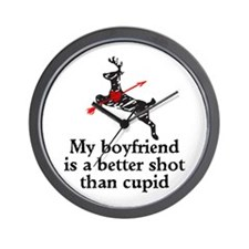 My boyfriend is a Better Shot Than Cupid Wall Cloc
