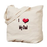 I Love (Heart) My Dad Tote Bag