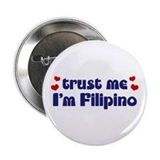 "Trust Me I'm Filipino 2.25"" Button"