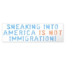 Sneaking Into America Bumper Bumper Sticker