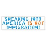 Sneaking Into America Bumper Bumper Stickers