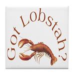 Got Lobstah? Tile Coaster