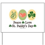 Peace Love St Paddy's Day Yard Sign
