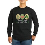 Peace Love St Paddy's Day Long Sleeve Dark T-Shirt