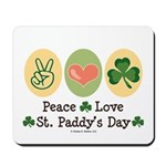 Peace Love St Paddy's Day Mousepad
