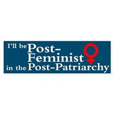 POST-FEMINIST Bumper Bumper Sticker