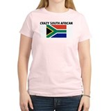 CRAZY SOUTH AFRICAN T-Shirt