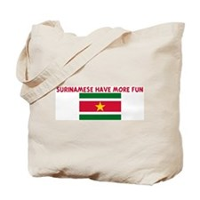 SURINAMESE HAVE MORE FUN Tote Bag