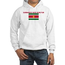 SURINAMESE HAVE MORE FUN Hoodie
