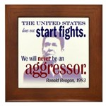 Ronald Reagan Never Aggressor Framed Tile