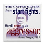 Ronald Reagan Never Aggressor Tile Coaster