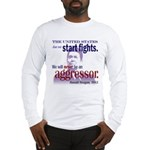 Ronald Reagan Never Aggressor Long Sleeve T-Shirt