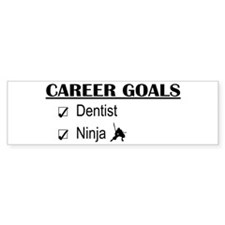 Dentist Career Goals Bumper Bumper Sticker