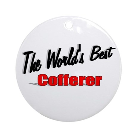 """The World's Best Cofferer"" Ornament (Round)"