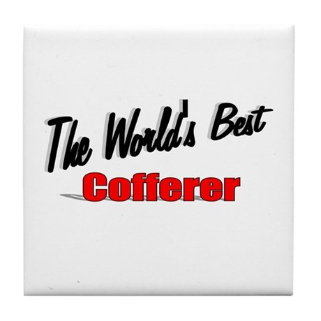 """The World's Best Cofferer"" Tile Coaster"