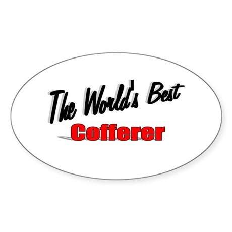 """The World's Best Cofferer"" Oval Sticker"