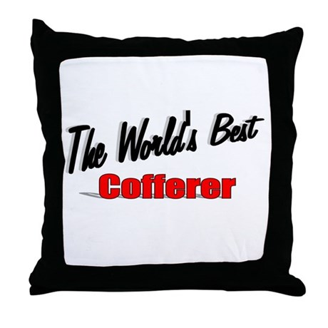 """The World's Best Cofferer"" Throw Pillow"