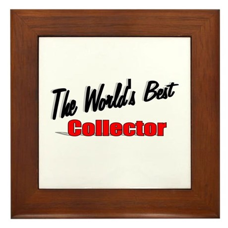 &quot;The World's Best Collector&quot; Framed Tile