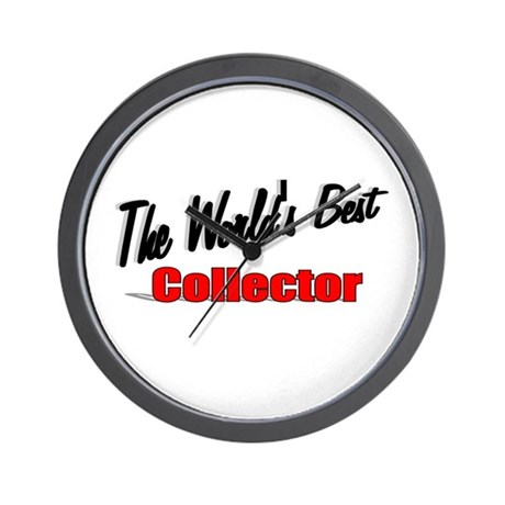 &quot;The World's Best Collector&quot; Wall Clock