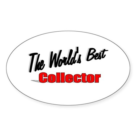 &quot;The World's Best Collector&quot; Oval Sticker