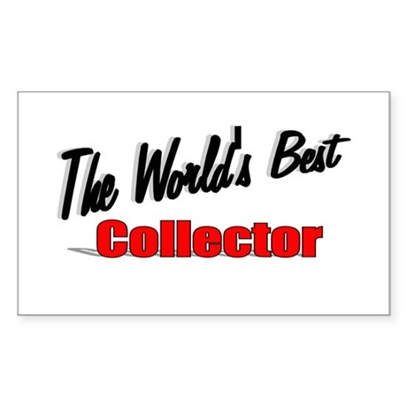 &quot;The World's Best Collector&quot; Rectangle Sticker