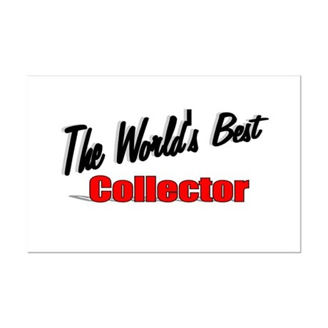 &quot;The World's Best Collector&quot; Mini Poster Print
