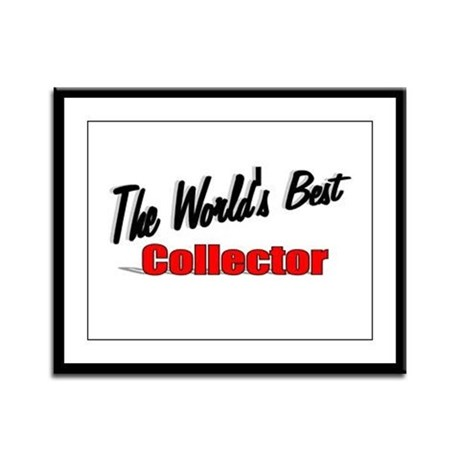 &quot;The World's Best Collector&quot; Framed Panel Print