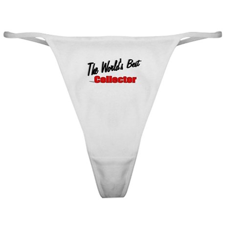 &quot;The World's Best Collector&quot; Classic Thong