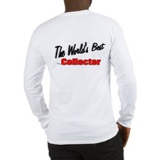 """The World's Best Collector"" Long Sleeve T-Shirt"