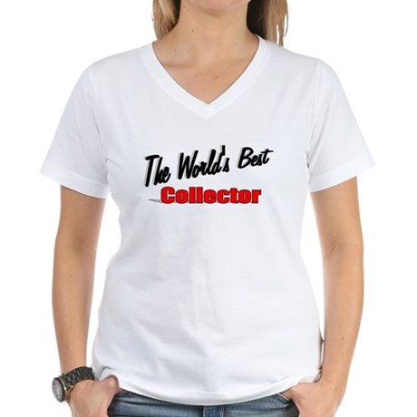 &quot;The World's Best Collector&quot; Women's V-Neck T-Shir