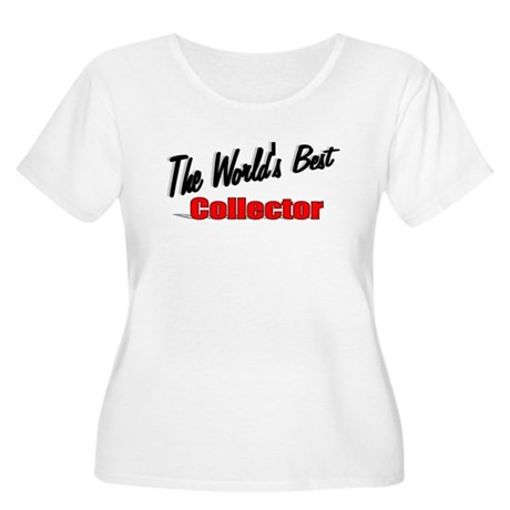 &quot;The World's Best Collector&quot; Women's Plus Size Sco