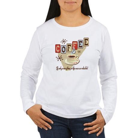 Reliable Coffee Women's Long Sleeve T-Shirt