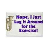 Tuba-I Just Lug it Around Rectangle Magnet