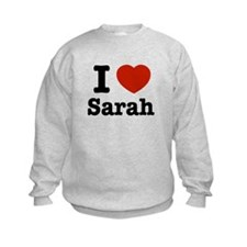 I love Sarah Sweatshirt