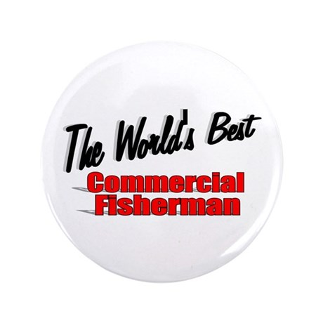 """The World's Best Commercial Fisherman"" 3.5"" Butto"