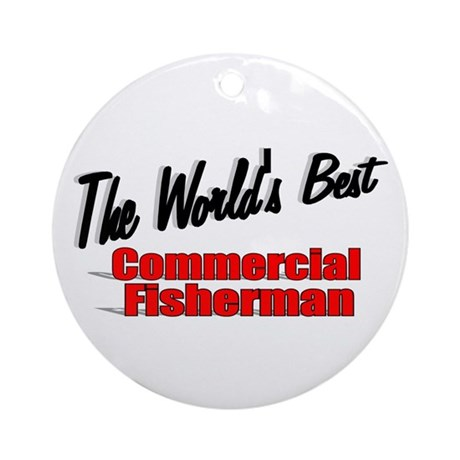 """The World's Best Commercial Fisherman"" Ornament ("