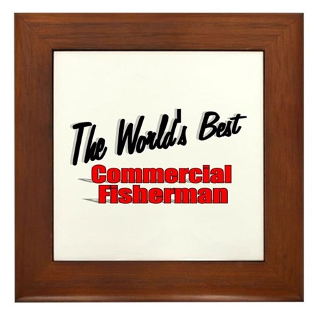 """The World's Best Commercial Fisherman"" Framed Til"