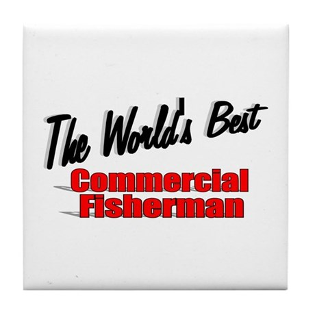 """The World's Best Commercial Fisherman"" Tile Coast"