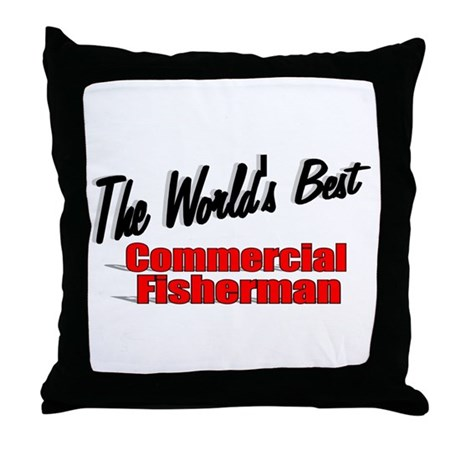 """The World's Best Commercial Fisherman"" Throw Pill"