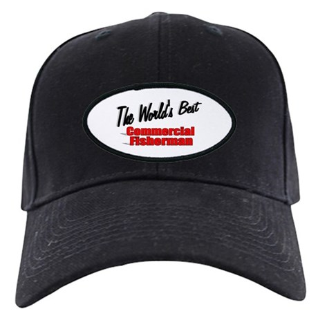 """The World's Best Commercial Fisherman"" Black Cap"