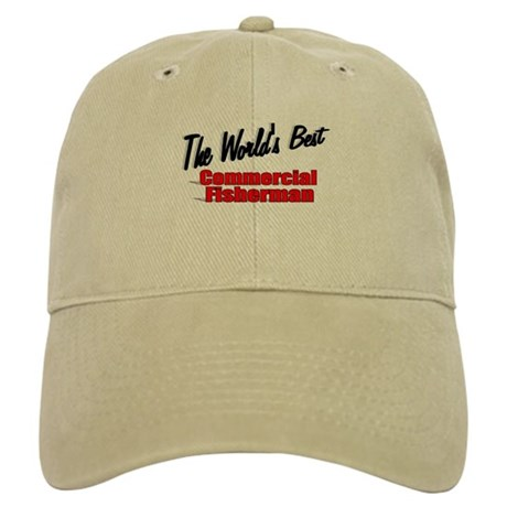 """The World's Best Commercial Fisherman"" Cap"