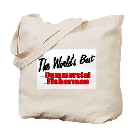 """The World's Best Commercial Fisherman"" Tote Bag"