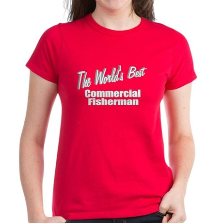 """The World's Best Commercial Fisherman"" Women's Da"