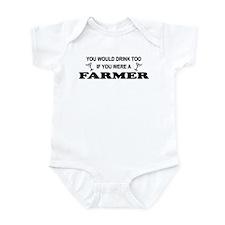 You'd Drink Too Farmer Infant Bodysuit