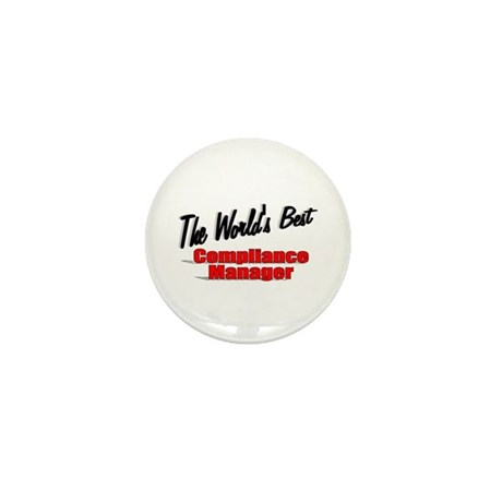 &quot;The World's Best Compliance Manager&quot; Mini Button 