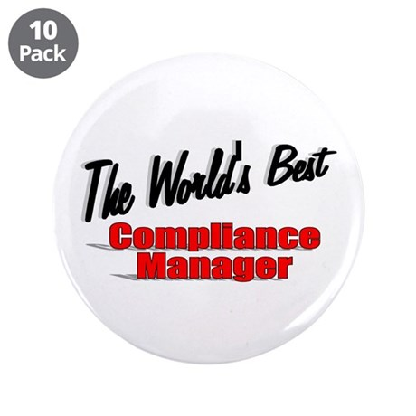"""The World's Best Compliance Manager"" 3.5"" Button"