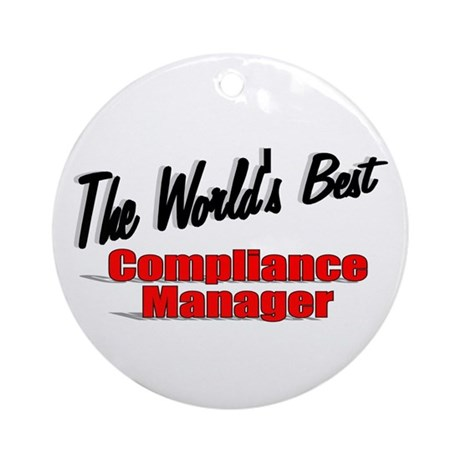 """The World's Best Compliance Manager"" Ornament (Ro"