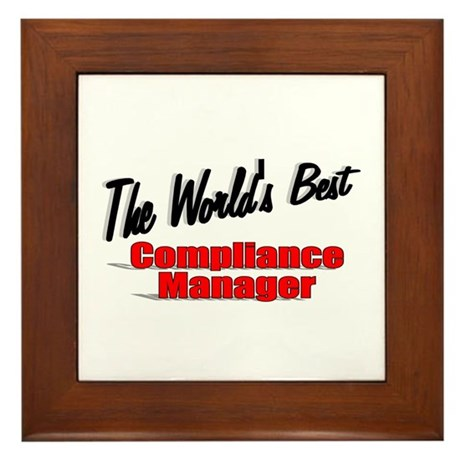 """The World's Best Compliance Manager"" Framed Tile"